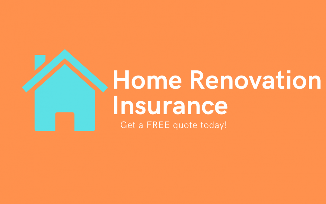 Home Renovation Insurance Quote Online