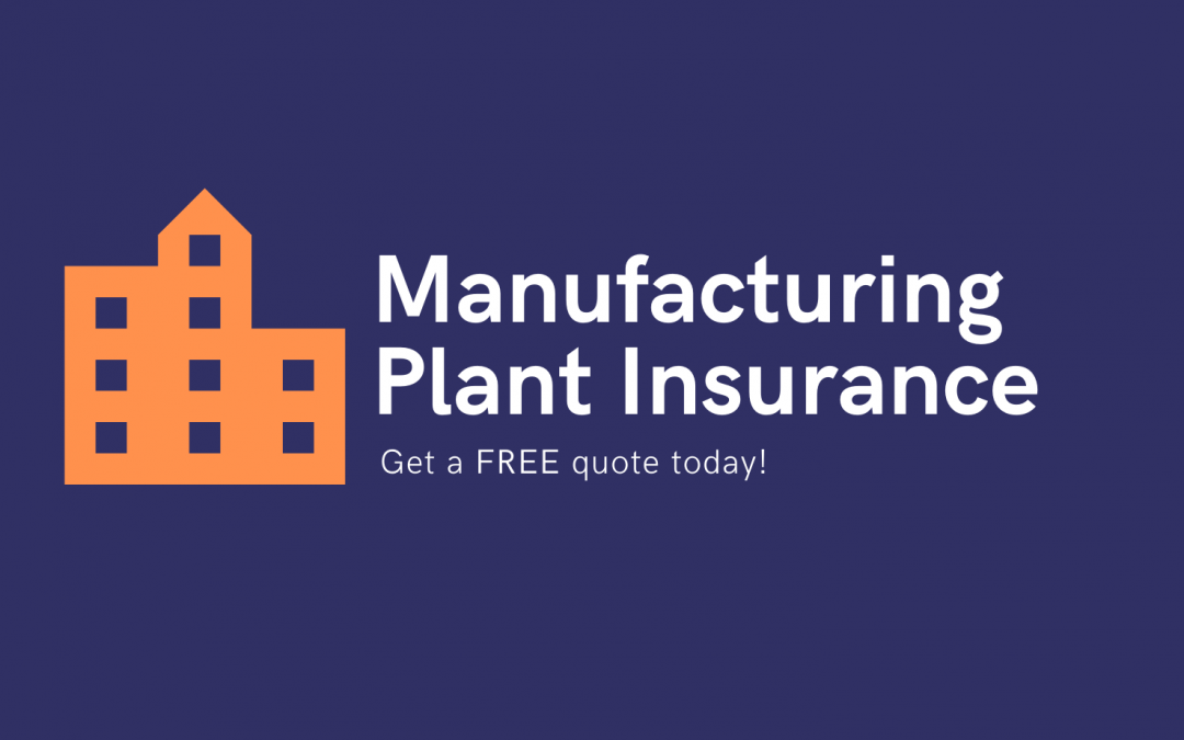 Manufacturing Plant Insurance
